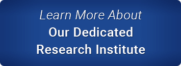 Learn More About Our Dedicated Research Institute
